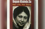 খালেদা জিয়ার জীবনী নিয়ে প্রকাশিত হয়েছে 'বেগম খালেদা জিয়া: হার লাইফ, হার স্টোরি'